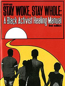Stay Woke, Stay Whole: A Black Activist Healing Manual