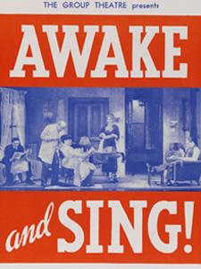 THE GROUP THEATRE PRESENTS AWAKE AND SING! BY CLIFFORD ODETS