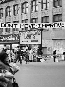 DON'T MOVE IMPROVE/ WESTCHESTER AVENUE AT THIRD AVENUE IN THE HUB, THE BRONX